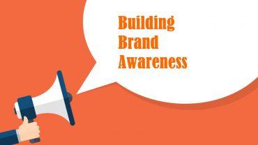 Brand Awareness Building Strategies