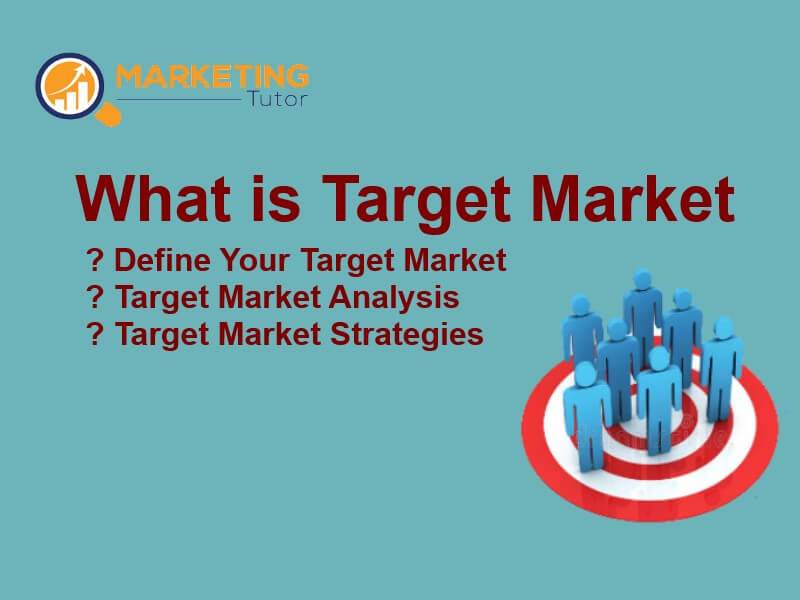 Target Market Definition, Analysis, Strategeis & Examples.