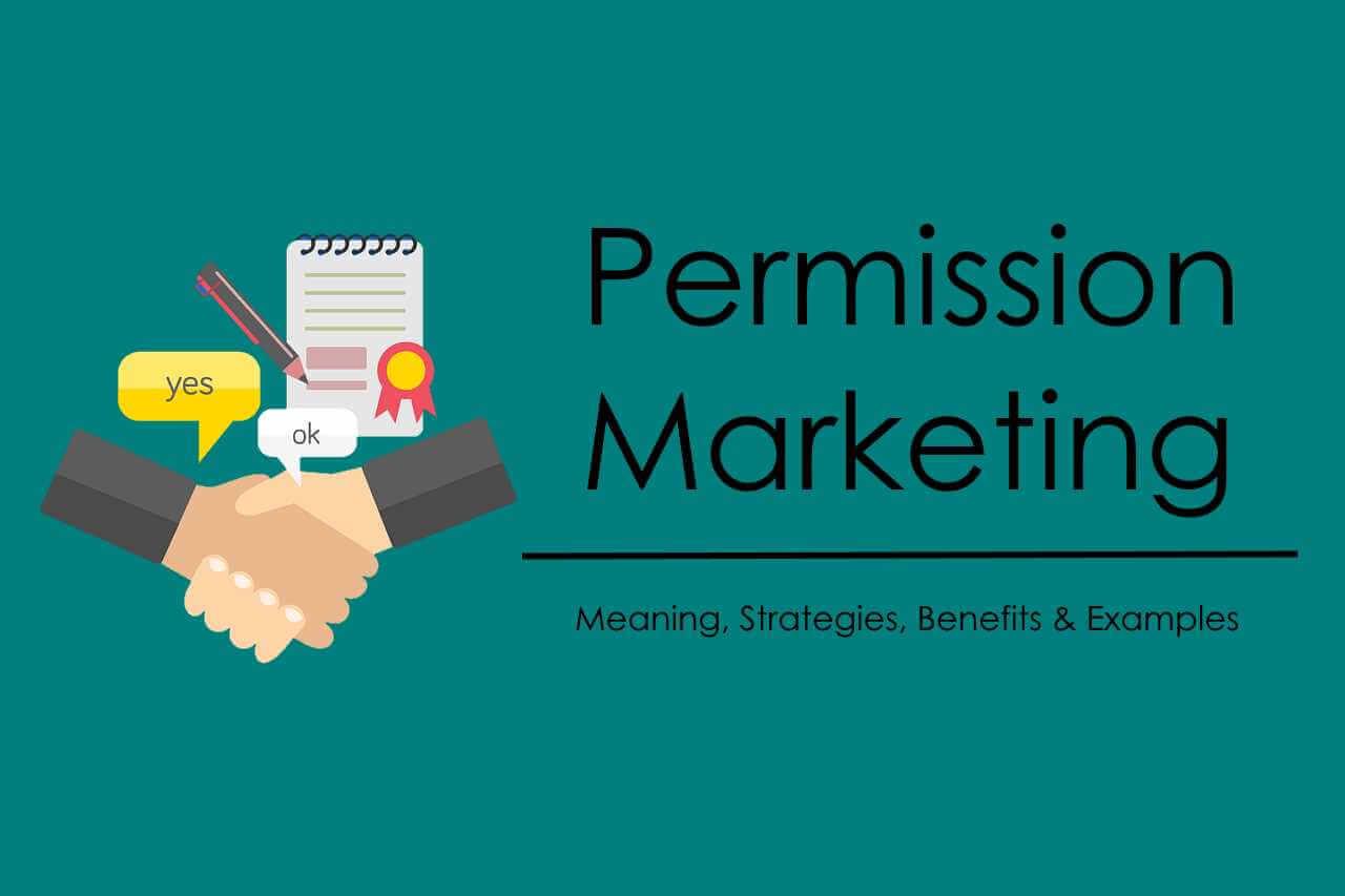 Permission Marketing – Benefits, Strategies & Examples   Marketing Tutor